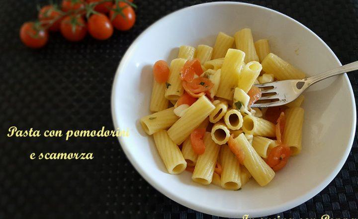 Pasta con pomodorini e scamorza – ricetta semplice