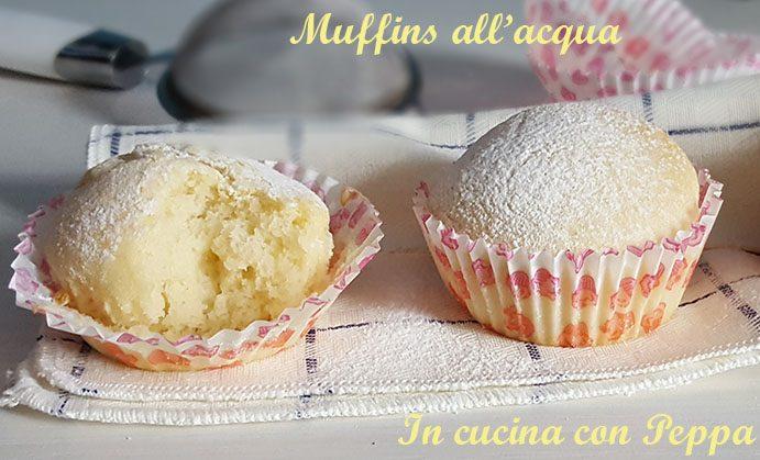 Muffins all'acqua sofficissimi – ricetta semplice