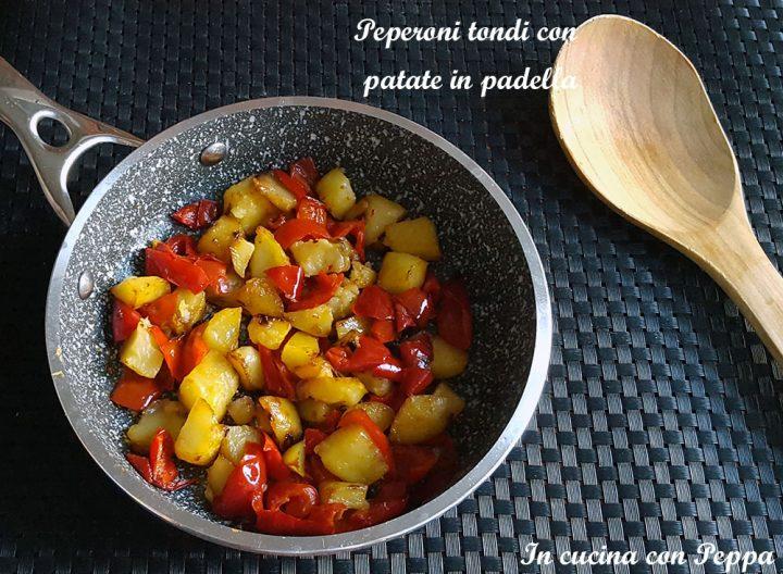 peperoni tondi con patate in padella