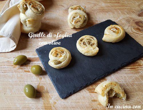 Girelle di sfoglia con olive – ricetta sfiziosa