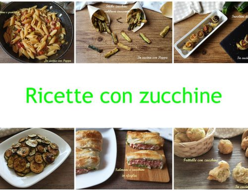 Ricette con zucchine, idee semplici e sfiziose