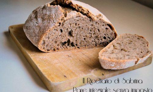 Pane integrale senza impasto, ricetta facile e veloce