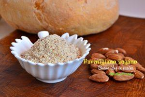 La ricetta del Parmigiano vegano per prepararlo da soli facilmente