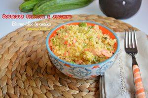 Couscous salmone e zucchine