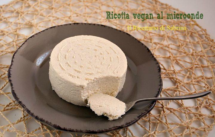 Ricotta vegan al microonde ricetta passo passo