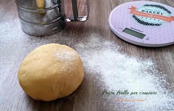 Pasta frolla per crostate perfette
