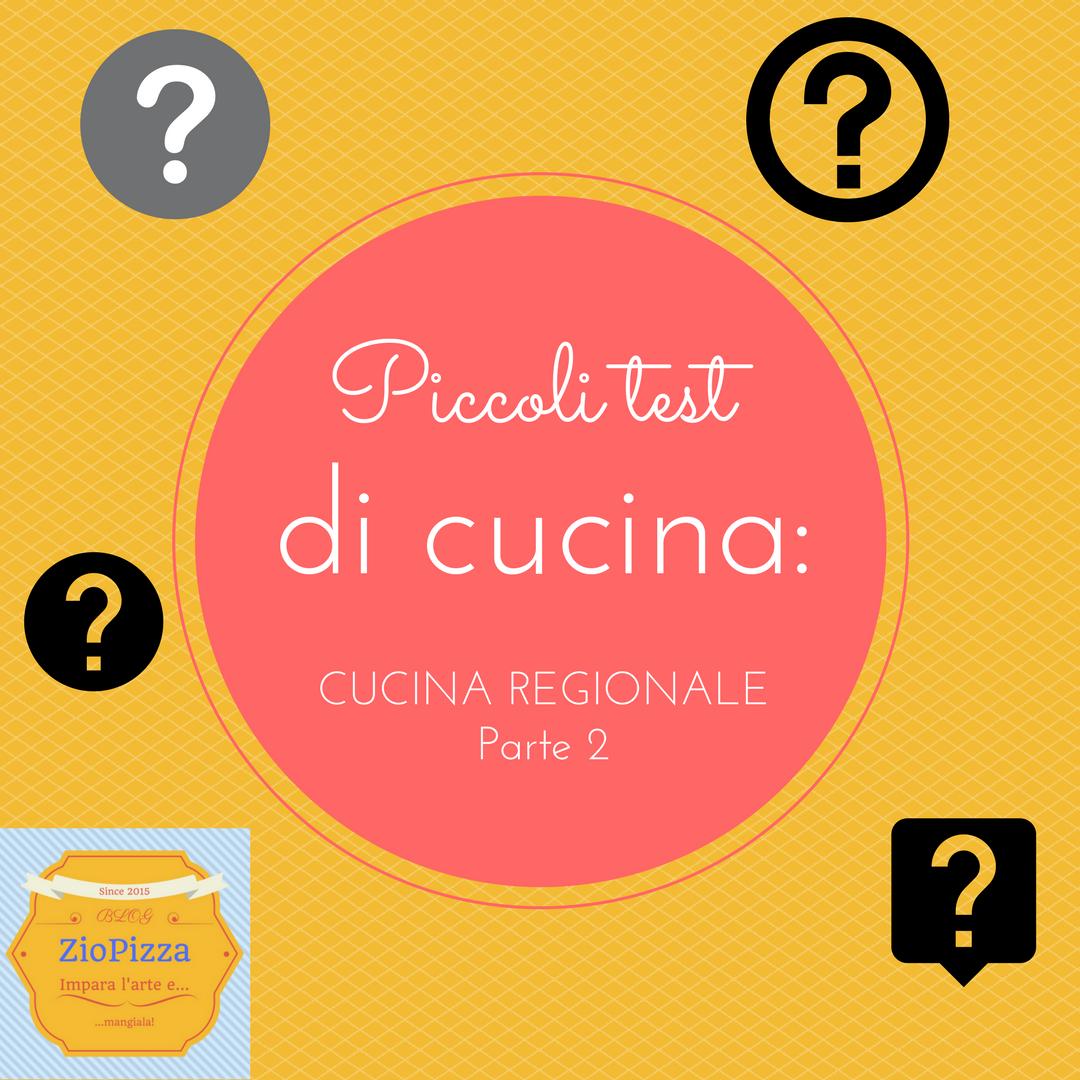 Piccoli test di cucina: CUCINA REGIONALE Parte 2