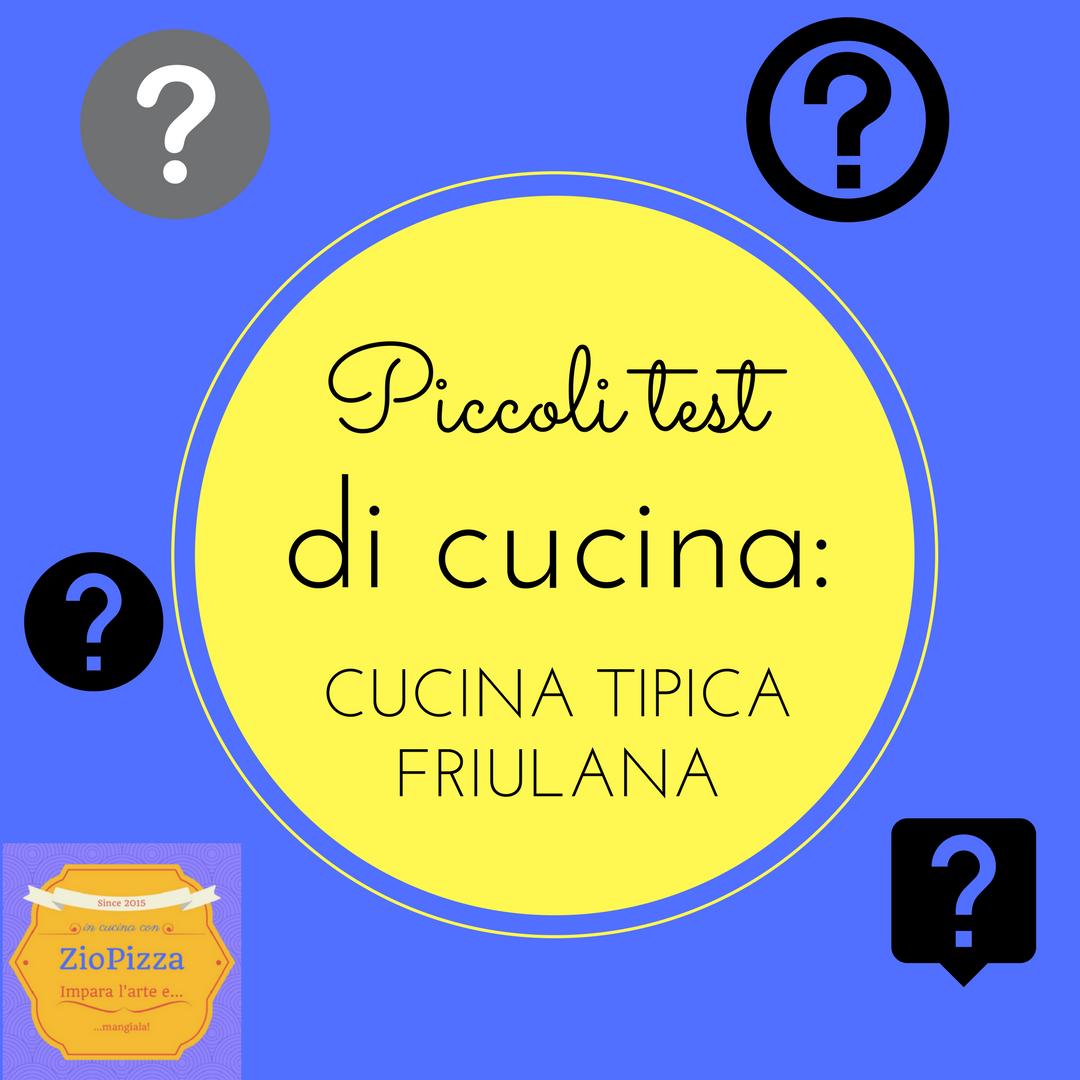 In giro per il Friuli e la sua cucina - piccolo test