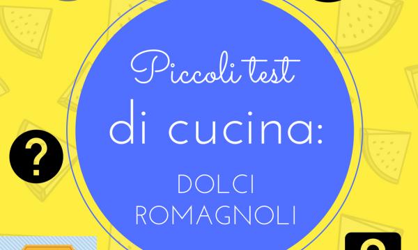 Romagna mia! Piccoli test di cucina: DOLCI ROMAGNOLI