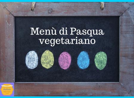Pasqua 2018 – pranzo alternativo vegetariano