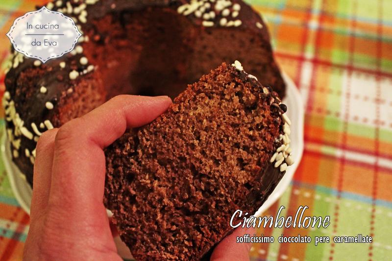 Ciambellone sofficissimo cioccolato pere caramellate