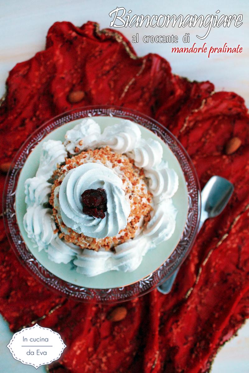 Biancomangiare al croccante di mandorle pralinate