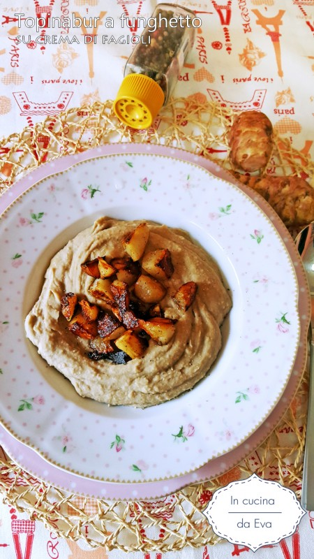 Topinabur a funghetto su crema di fagioli
