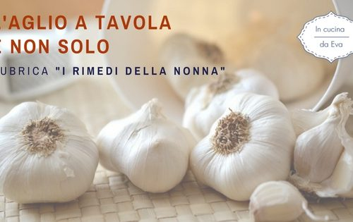 L'aglio a tavola e non solo