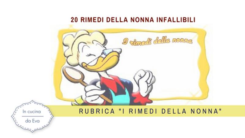 20 rimedi della nonna infallibili - Rubrica i Rimedi della..