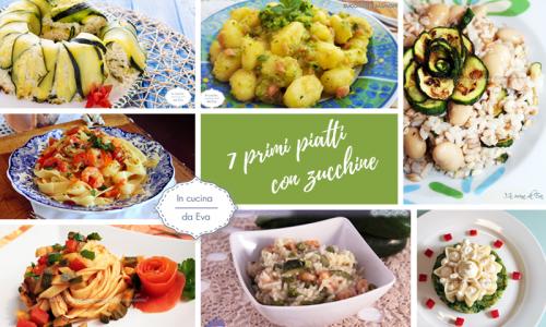 7 primi piatti con zucchine
