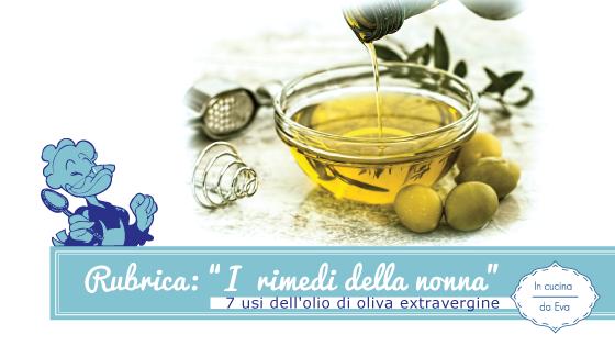 7 usi dell'olio di oliva extravergine