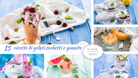 15 ricette di gelati sorbetti e granite