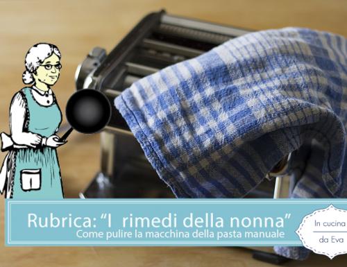 Come pulire la macchina della pasta manuale