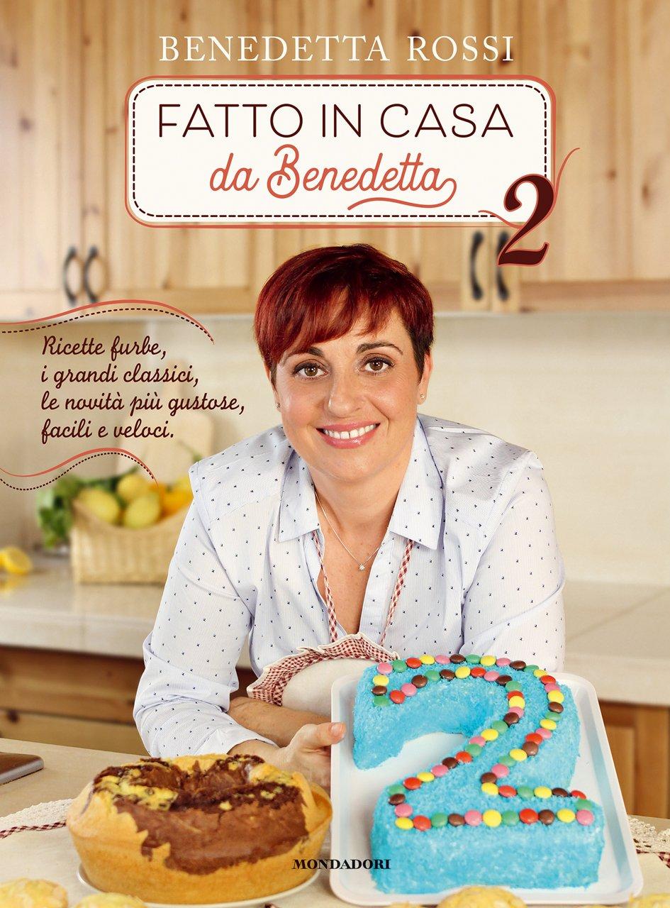 Libri di cucina fatto in casa da benedetta in cucina for Libri di cucina per principianti