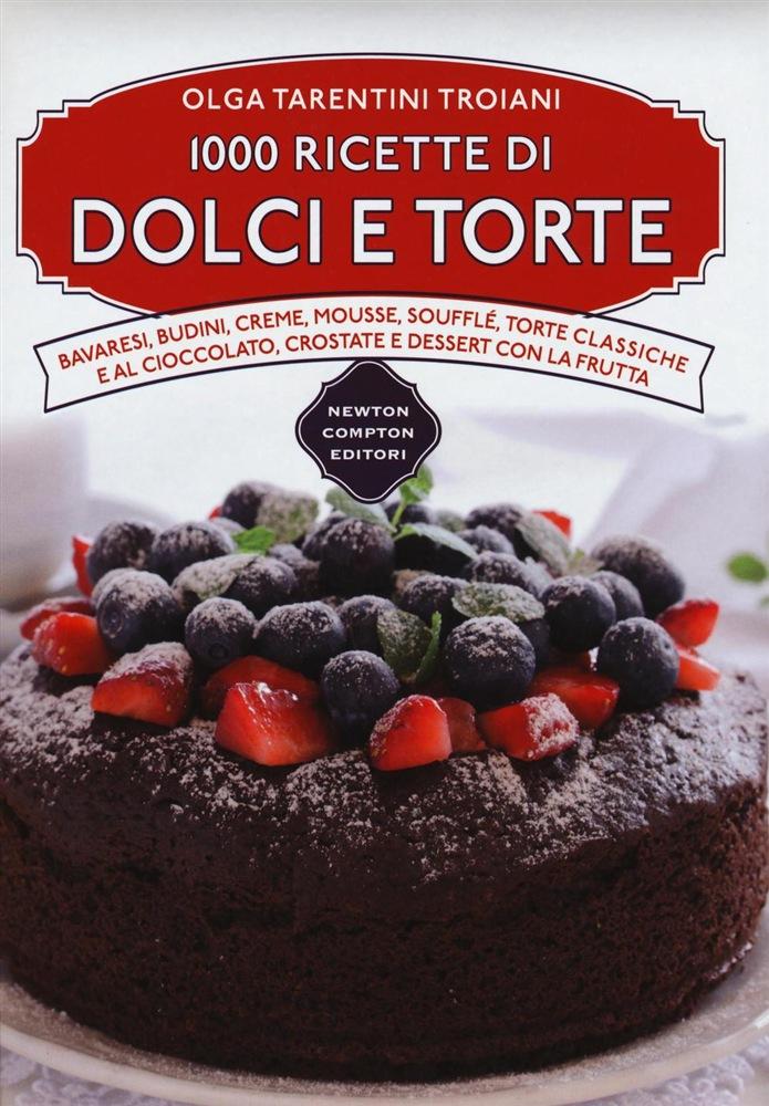 Libri di cucina 1000 ricette di dolci e torte in for Libri di cucina per principianti