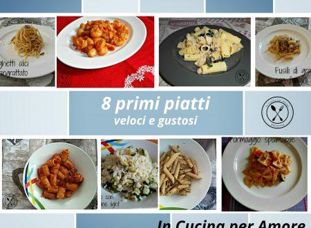 8 Primi piatti veloci e gustosi