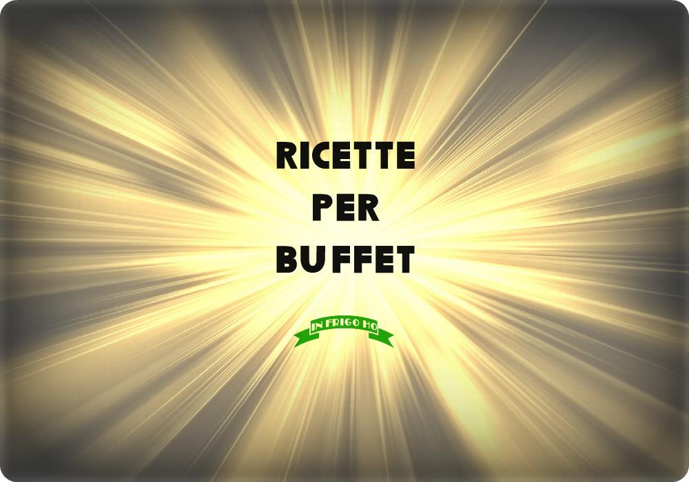 ricette per buffet