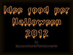 Idee food per Halloween