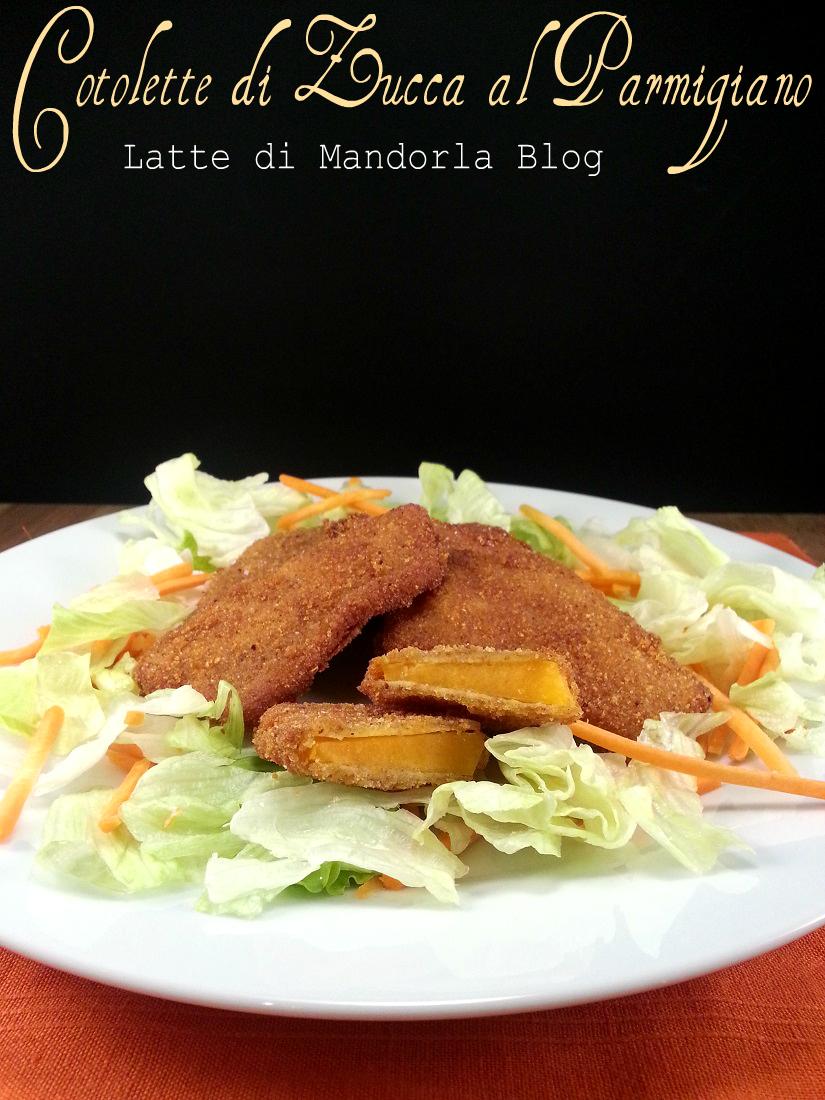 Cotolette di zucca al parmigiano senza uova -Latte di Mandorla Blog Ricette senza Lattosio - Copyright © All Rights Reserved