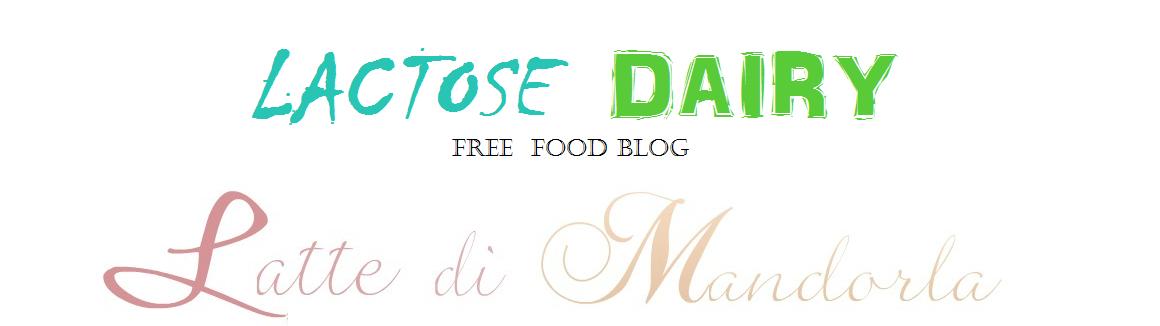 Latte di Mandorla Blog Ricette SENZA LATTOSIO