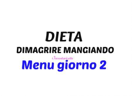 DIETA PER DIMAGRIRE menu giorno 2 dieta dimagrire mangiando