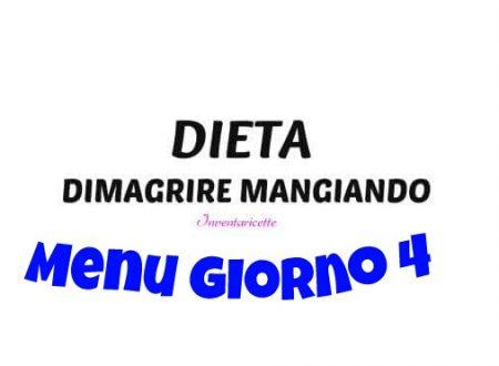 MENU GIORNO 4 | Dieta Dimagrire Mangiando