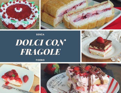 DOLCI CON FRAGOLE SENZA FORNO