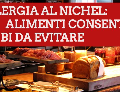 ALLERGIA AL NICHEL alimenti consentiti e vietati