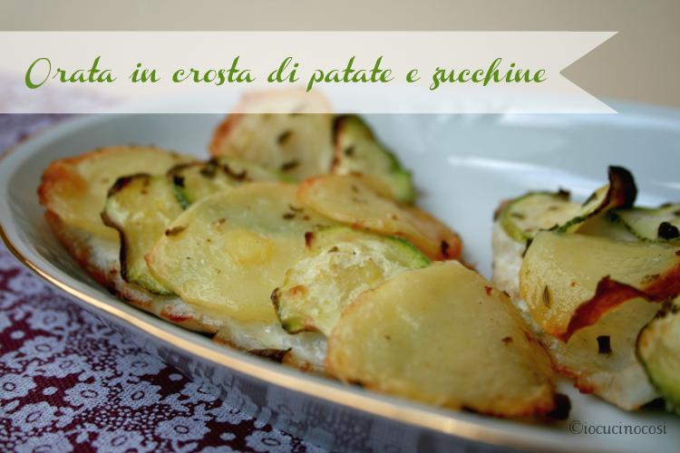 Ricetta Orata In Crosta Di Patate E Zucchine