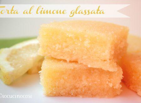 Torta al limone glassata – Ricetta dolce