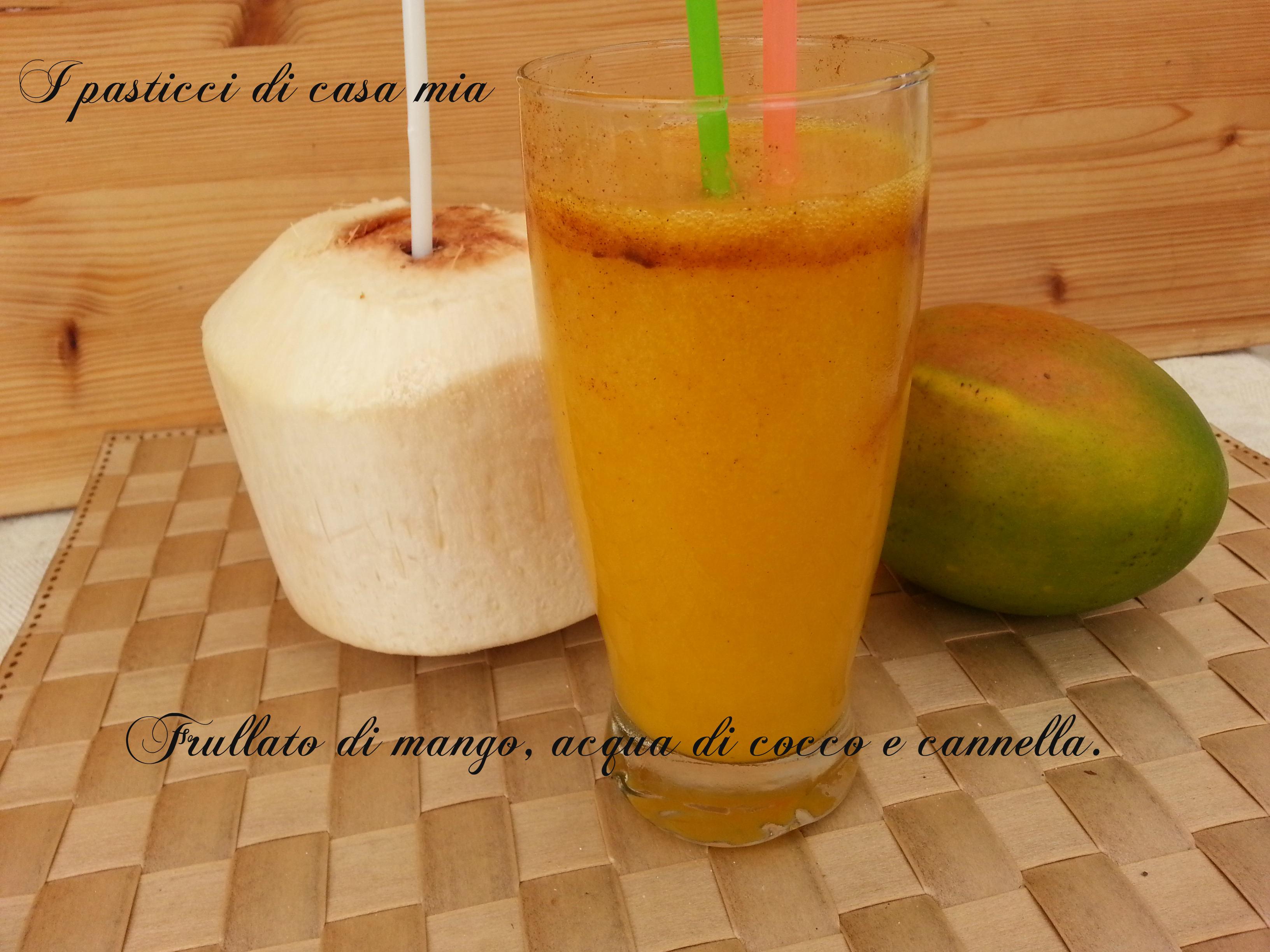 Frullato di mango, acqua di cocco e cannella
