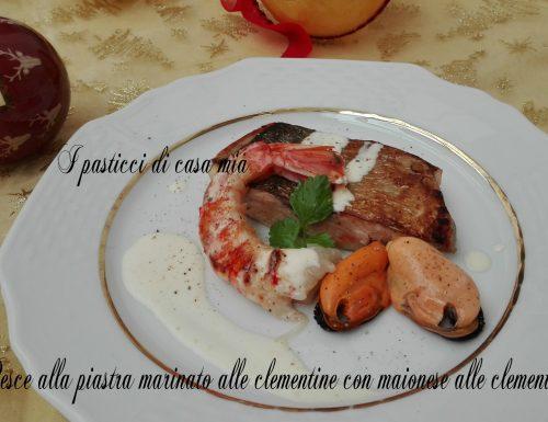 Pesce alla piastra marinato alle clementine con maionese alle clementine