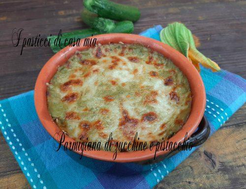 Parmigiana di zucchine e pistacchio