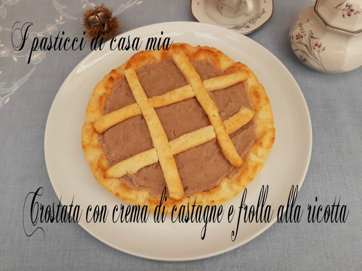 Crostata con crema di castagne e frolla alla ricotta