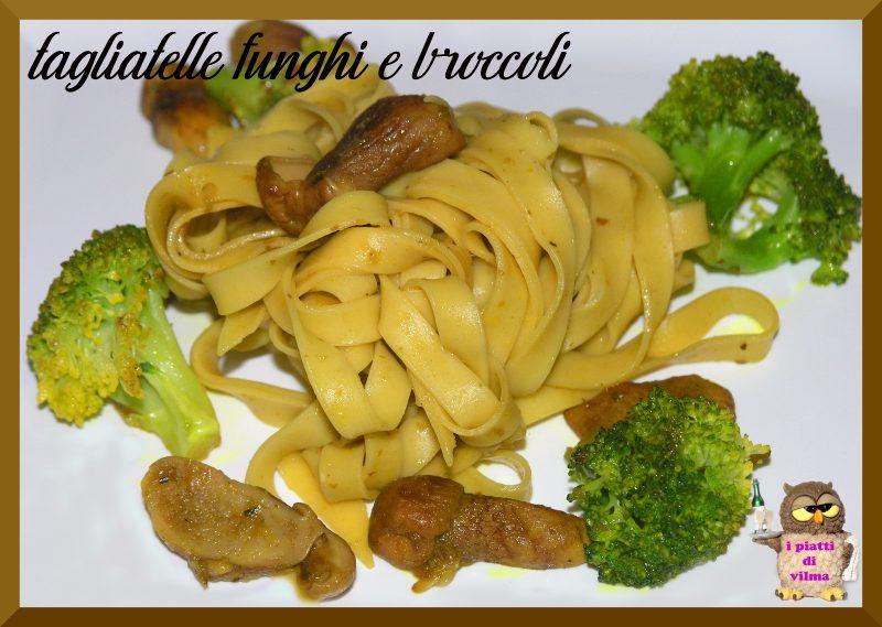 tagliatelle funghi e broccoli