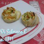 """""""Girelle Di Zucchine E Salmone""""...!!!"""