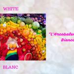 """L'Arcobaleno A Tavola #5 :BIANCO""…!!!"