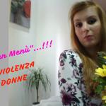 """""""Woman♀️ Menù (NO ALLA VIOLENZA SULLE DONNE💐)""""…!!!"""