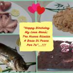 """""""Happy Birthday My Love Menù:TRE NUOVE RICETTE A BASE DI PESCE PER TE""""…!!!"""