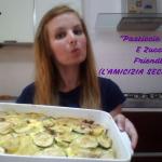 """""""Pasticcio Di Patate E Zucchine + Friendly Tag (L'Amicizia Secondo Me)""""…!!!"""