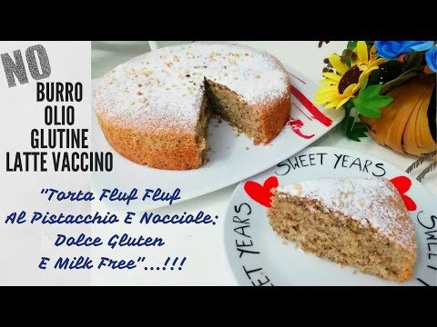 Torta Fluf Fluf Al Pistacchio E Nocciole:Dolce Gluten E Milk Free