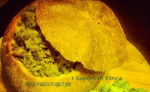 Broccoli e salsiccia in coppa di pane