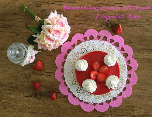 Cheesecake senza cottura alla fragola