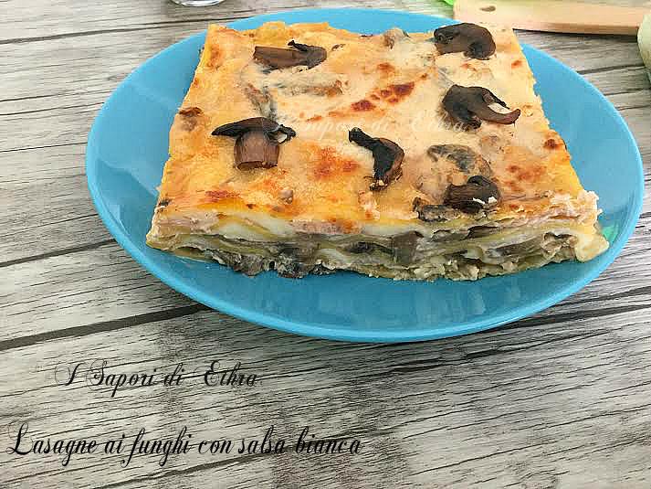 Lasagne ai funghi con salsa bianca - I Sapori di Ethra